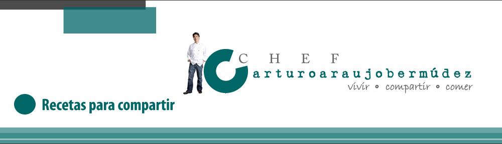 Chef Arturo Araujo Bermúdez Mi mejor arma, los sabores…